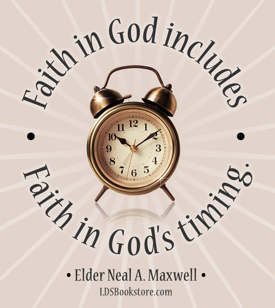 Faith in Gods Timing by Elder Neal A Maxwell