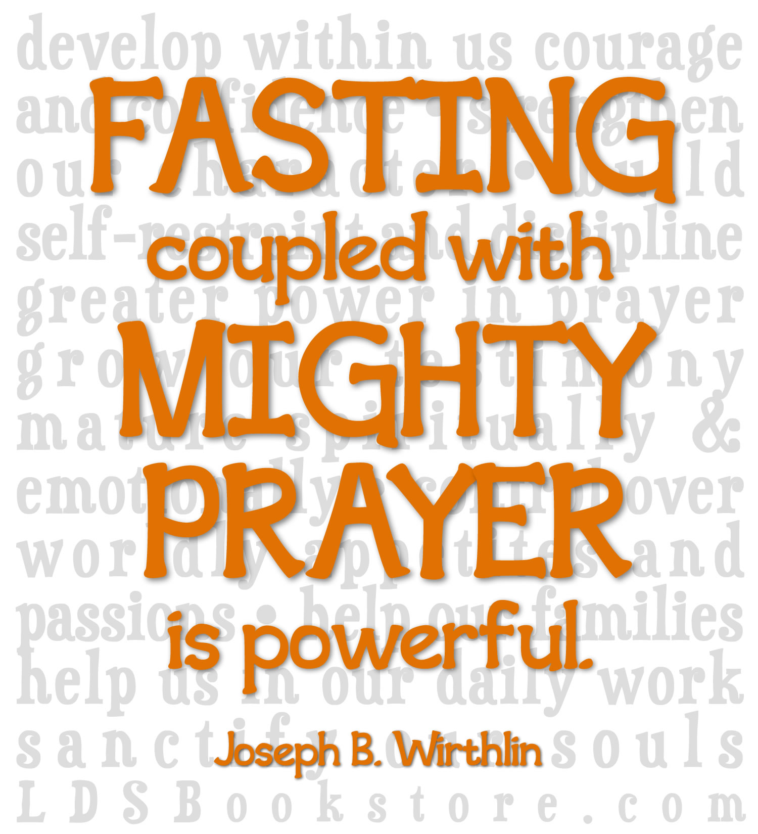 Fasting, coupled with mighty prayer, is powerful. It can fill our minds with the revelations of the Spirit