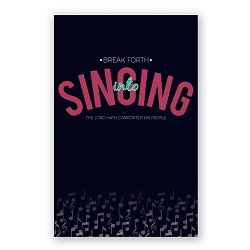 Break Forth Into Singing Poster - Printable