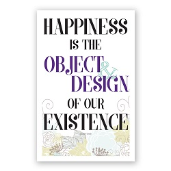 Happiness Is Object of Existence Poster - Flowers Printable