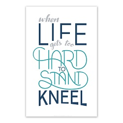 When Life Gets Too Hard to Stand Poster - Navy Printable when life gets too hard to stand kneel, when life gets too hard to stand kneel poster, if life gets too hard to stand kneel printable,