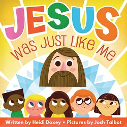 Jesus Was Just Like Me jesus was just like me book,