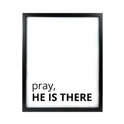 Pray, He Is There LDS Quote Wall Art - Modern