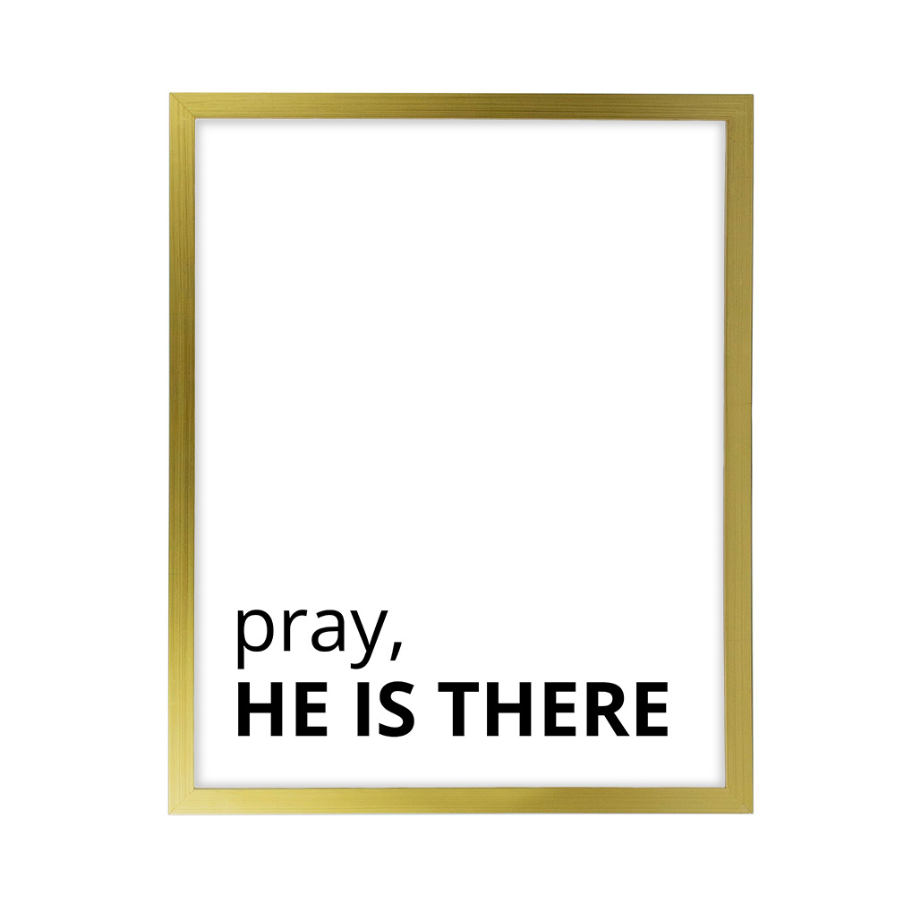Pray, He Is There LDS Quote Wall Art - Modern - LDP-ART-QUOTE-PHIT