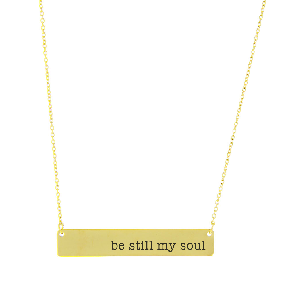 Be Still My Soul Bar Necklace bar necklace, text bar necklace, gold bar necklace, engraved necklace, be still my soul, be still my soul necklace