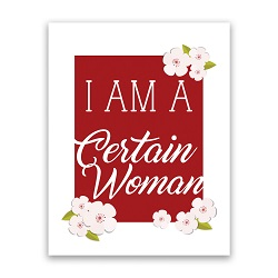 I am a Certain Woman Poster - Printable general conference printable,