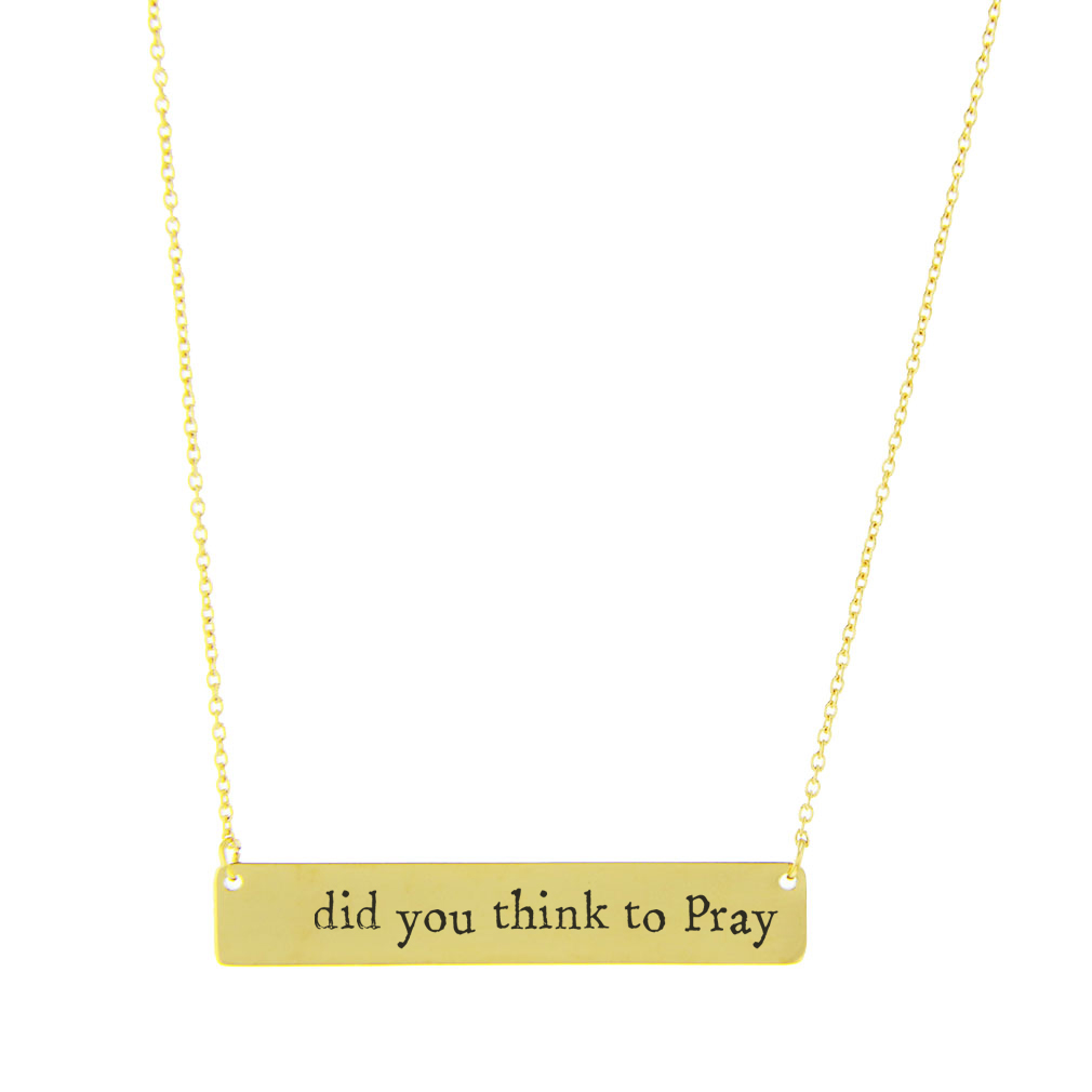 Did You Think To Pray Bar Necklace - LDP-HBN10276
