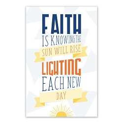Faith is Knowing the Sun Will Rise Poster - Printable