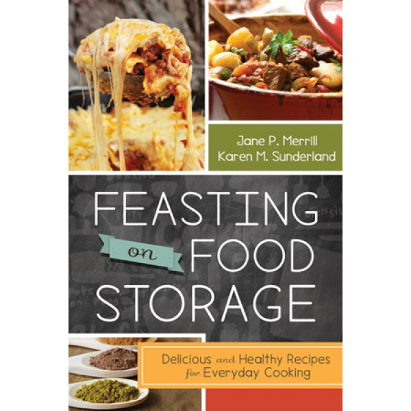 Feasting on food storage in cookbooks ldsbookstore cf feasting on food storage in cookbooks ldsbookstore cf 9781462112890 forumfinder Images