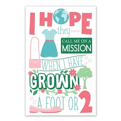 I Hope They Call Me On a Mission Poster (Sisters) - Printable i hope they call me on a mission poster, i hope they call me on a mission, lds primary poster, lds primary gifts, lds primary decor