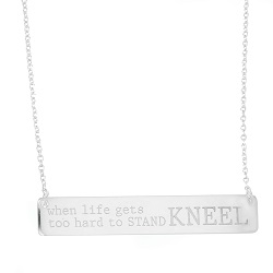 When Life Gets Too Hard to Stand, Kneel Bar Necklace