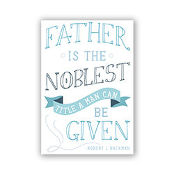 LDS Father's Day Card - The Noblest Title - Printable