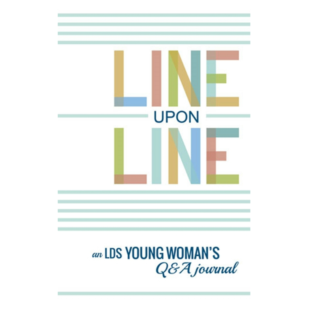 Line Upon Line: An LDS Young Woman's Q&A Journal - CF-9781462116904