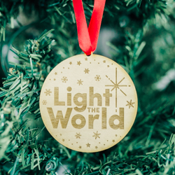 Light the World Ornament - Wood light the world, light the world message, light the world ornament, lds christmas ornament, lds christmas quote, lds christmas message, light the world