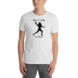 And It Came to Pass Football T-Shirt - Unisex