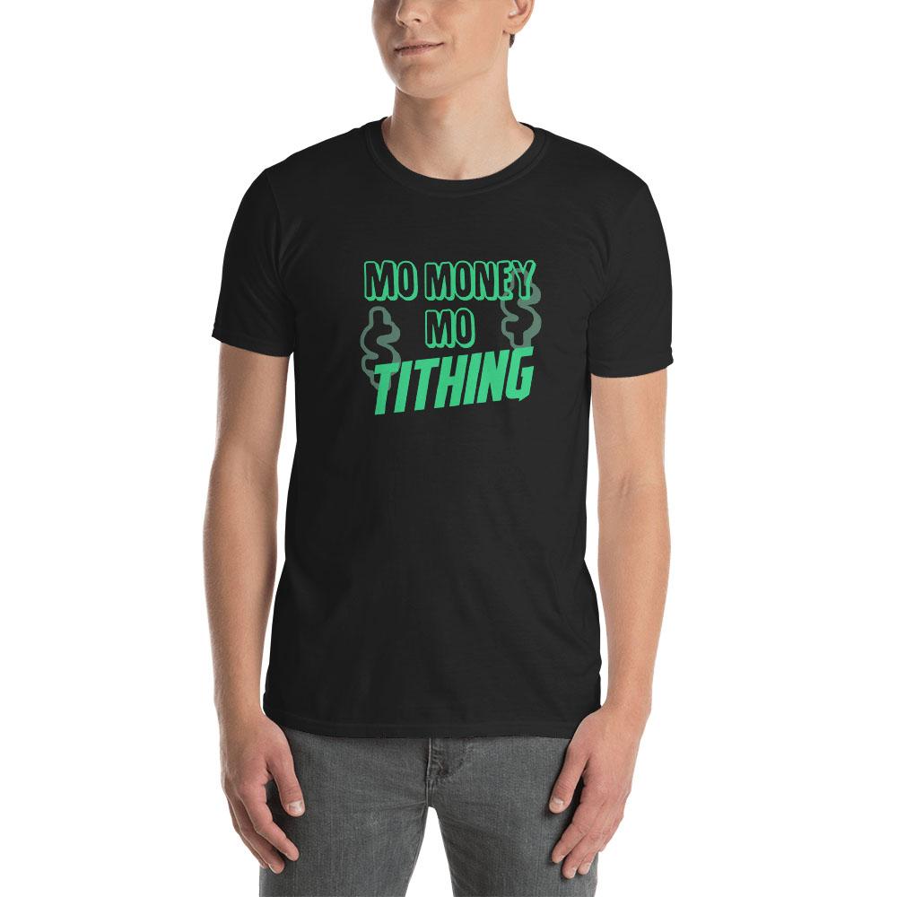 Mo Money Mo Tithing T-Shirt - Unisex - LDP-TEES-MMMT-US