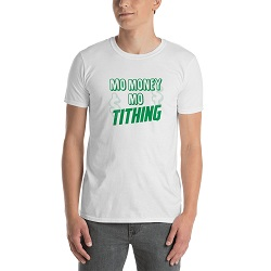 Mo Money Mo Tithing T-Shirt - Unisex - LDP-TEES-MMMT-US