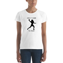 And It Come to Pass Football T-Shirt - Women's