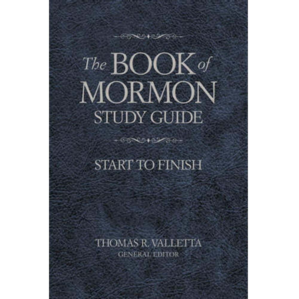 The Book Of Mormon Study Guide Start To Finish In Book Of Mormon