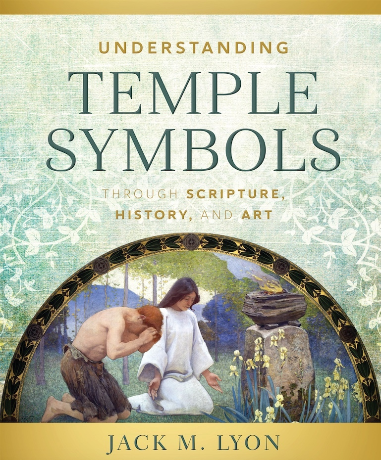 Understanding Temple Symbols Through Scriptures History And Art