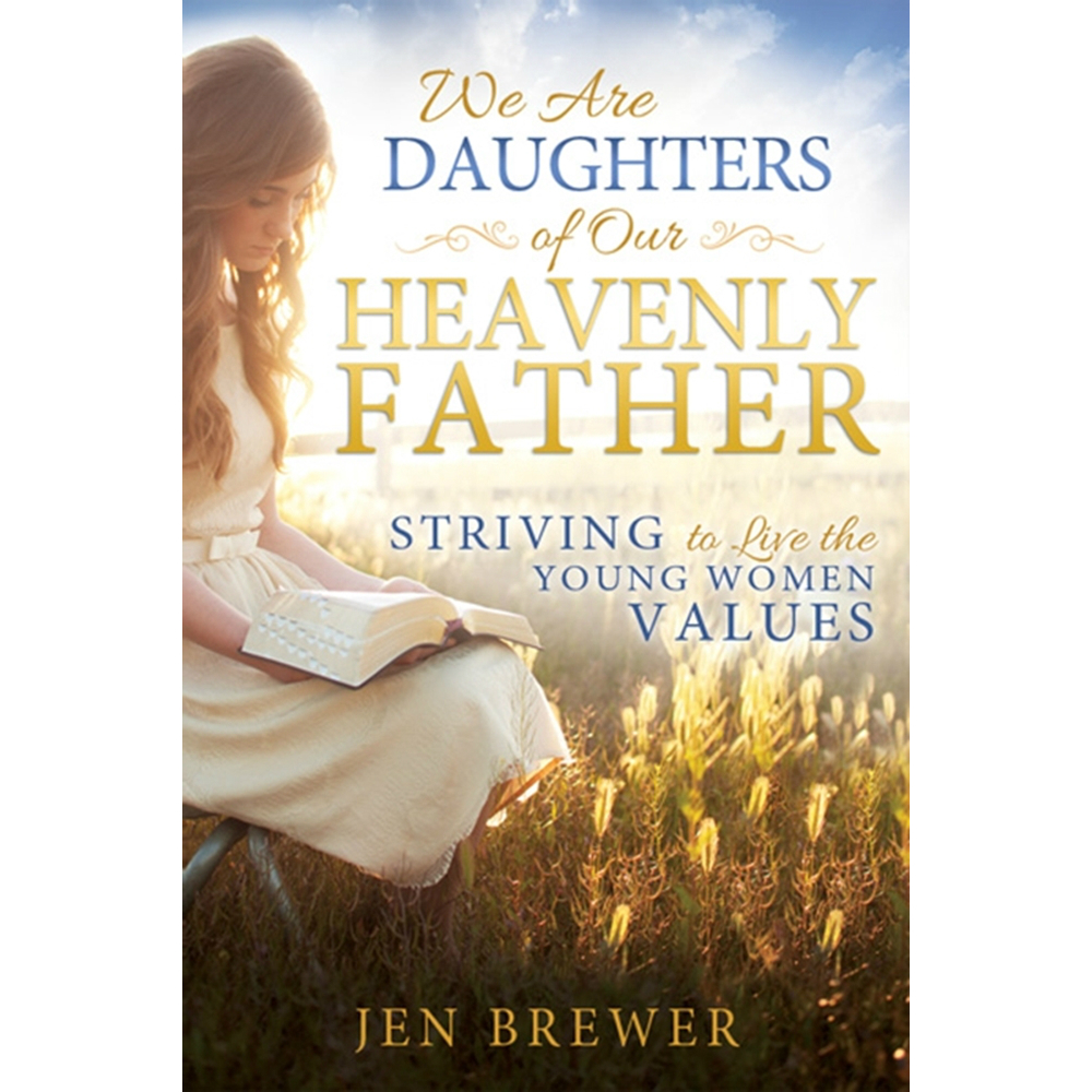 We Are Daughters of Our Heavenly Father in Inspirational ...