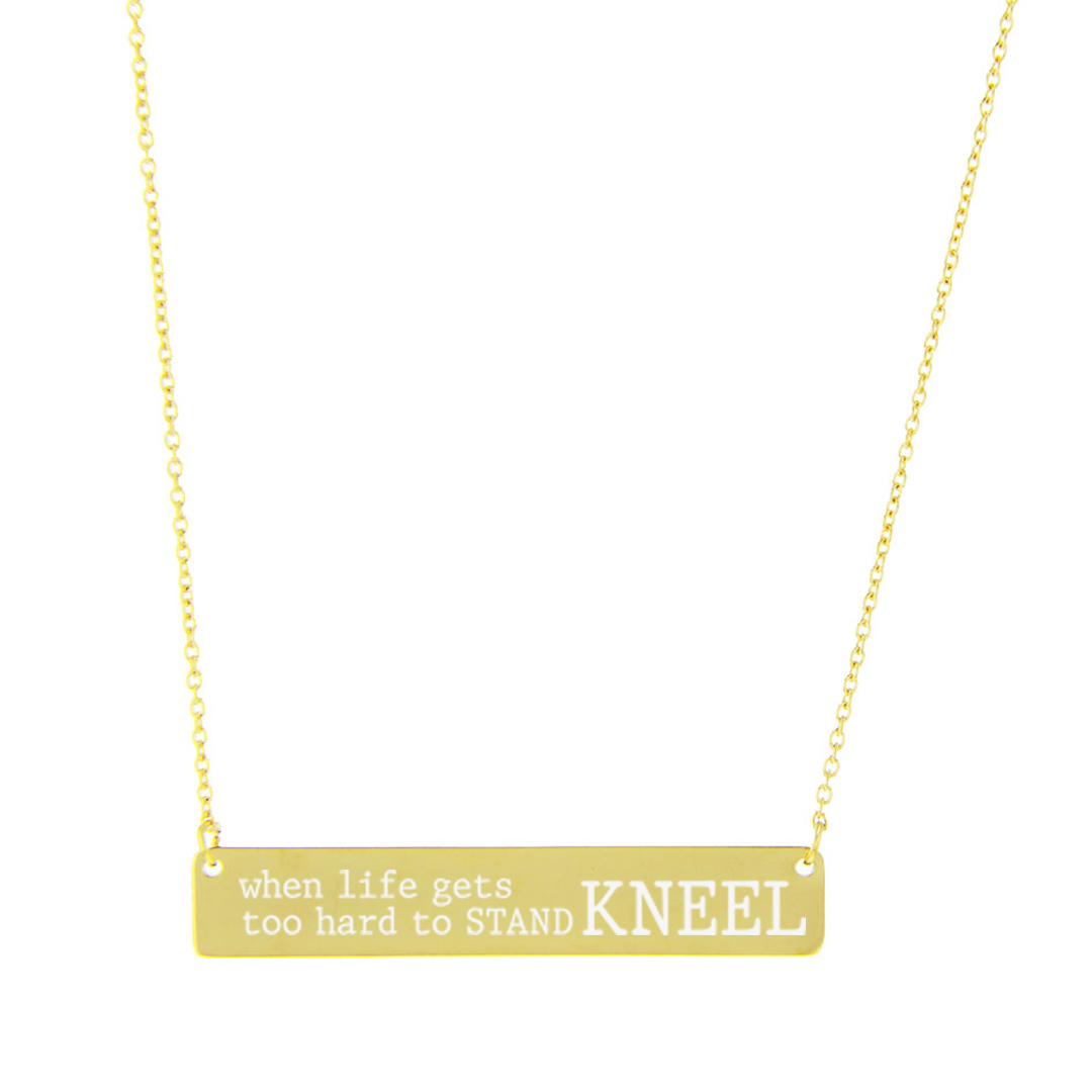 When Life Gets Too Hard to Stand, Kneel Bar Necklace - LDP-HBN118