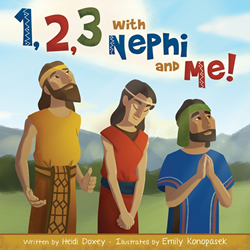 1, 2, 3 with Nephi and Me - Board Book 1,2,3 with nephi and me, 1-2-3 with nephi and me, 123, 1-2-3-, 1 2 3, 1