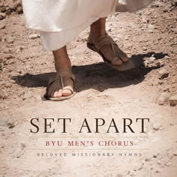 BYU Men's Chorus: Set Apart CD