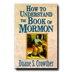 How to Understand the Book of Mormon
