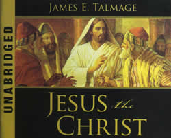 James E. Talmage - Jesus the Christ (Audio Unabridged)