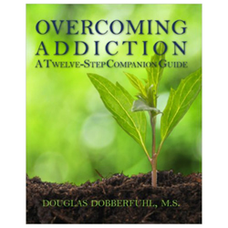 Overcoming Addiction - A Twelve-Step Companion Guide