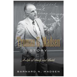 The Truman G. Madsen Story