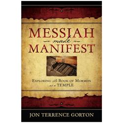 Messiah Made Manifest