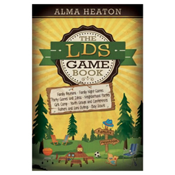 The LDS Game Book lds game book, fhe games, family reunion games, camp games, boy scout games