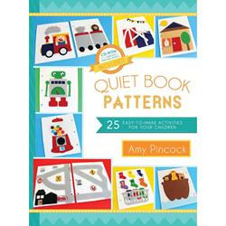 Quiet Book Patterns: 25 Easy-to-Make Activities for Your Children (With CD)