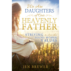 We Are Daughters of Our Heavenly Father
