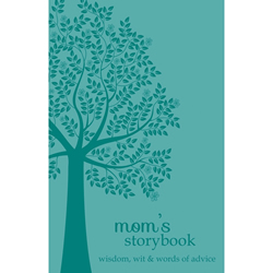 Mom's Storybook: Wisdom, Wit, and Words of Advice