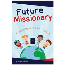 Future Missionary: Preparing While Im Young