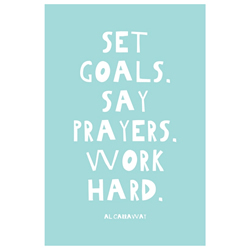 Set Goals. Say Prayers. Work Hard. Journal