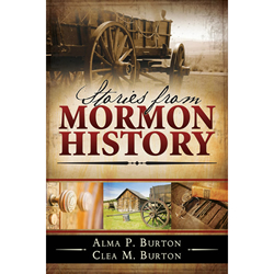 Stories from Mormon History stories from mormon history, church history, pioneer stories
