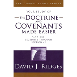 The Doctrine & Covenants Made Easier Part 1