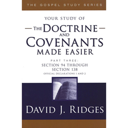 The Doctrine & Covenants Made Easier Part 3