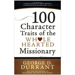 100 Character Traits of the Wholehearted Missionary