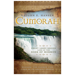 Cumorah: Great Lakes Region Land of the Book of Mormon