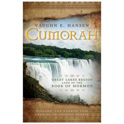 Cumorah: Great Lakes Region Land of the Book of Mormon