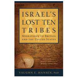 Israel's Lost Ten Tribes: Migrations to Britain and the United States