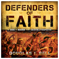Defenders of Faith: The Book of Mormon from a Soldiers Perspective