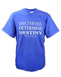 Decisions Determine Destiny T-Shirt