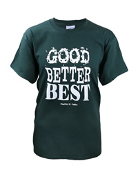 Good Better Best T-Shirt