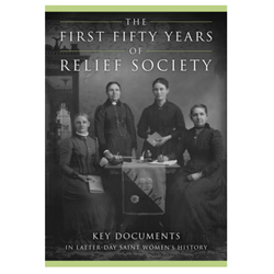The First Fifty Years of Relief Society